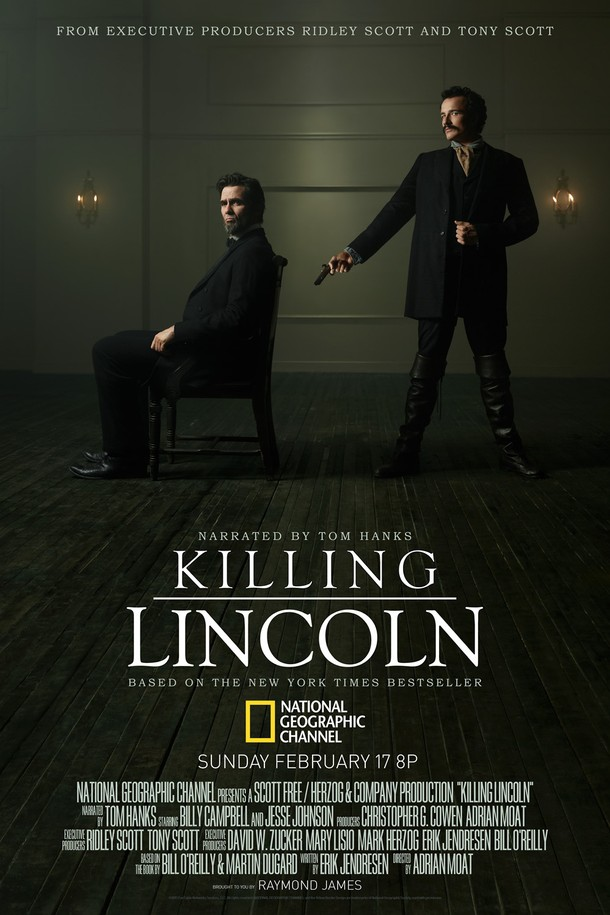 456829_killing-lincoln-movie-poster_cejghuhp5hdzfgsljur33l5vlr75b4q7rjyjjrgtt5hpvulms43q_610x915